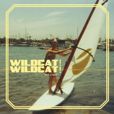 Wildcat! Wildcat! The Chief